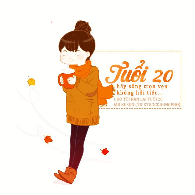 Stt viết cho tuổi 20 Hãy sống trọn vẹn, không nuối tiếc