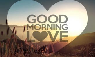 999+ lời chúc nồng nàn và ngọt ngào dành tặng người yêu đón chào ngày mới