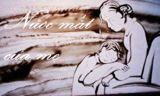 Những câu nói đầy cảm động về giọt nước mắt của mẹ