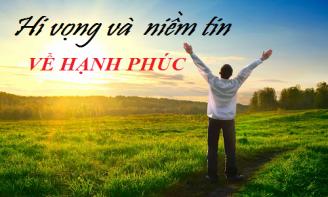 Sống hãy có niềm tin và hi vọng vào hạnh phúc