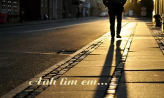 Qúa khứ - một nỗi niềm chẳng thể xóa nhòa trong anh, vì đơn giản nó có em