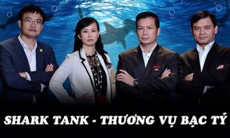 Những màn gọi vốn đầy sức thuyết phục trong Shark Tank Việt Nam