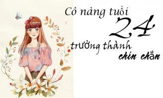 Stt viết cho tuổi 24, ta cần sự trưởng thành và mạnh mẽ để đối mặt với nhiều sóng gió