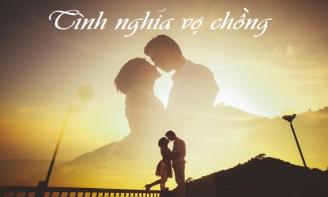 """Vợ chồng đến với nhau bằng chữ """"yêu"""", sống với nhau bằng chữ """"thương"""""""